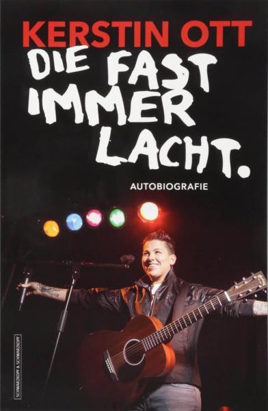 Kerstin Ott - Die fast immer lacht (Autobiografie)